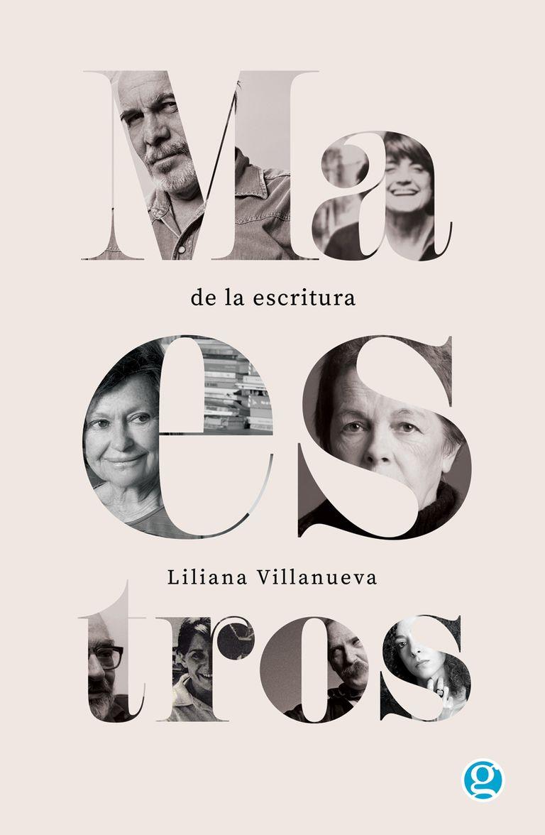 Maestros de la escritura, Liliana Villanueva (2018, Ediciones Godot)