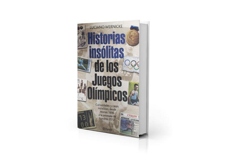 Un repaso entretenido por la historia de las Olimpíadas, del periodista Luciano Wernicke