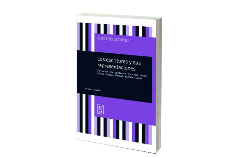Reseña: Los escritores y sus representaciones, de José Luis De Diego