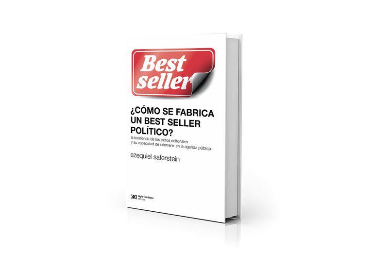 """Portada de """"Cómo se fabrica un best seller político"""", de Ezequiel Saferstein"""