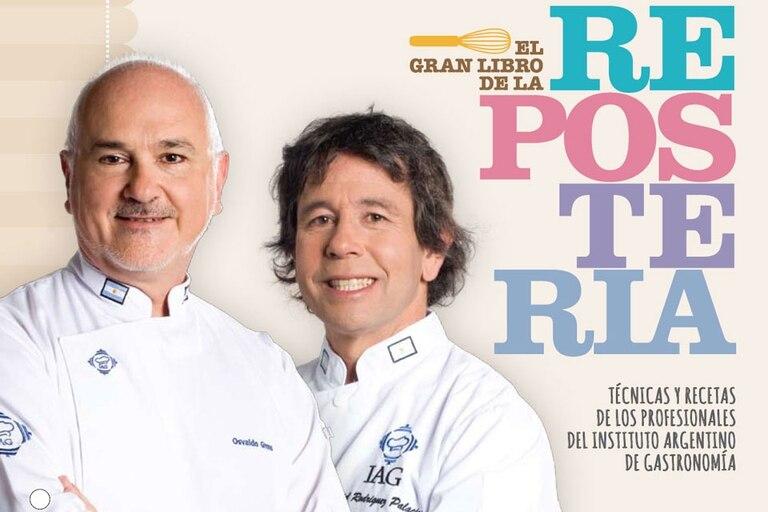 Una colección con los secretos profesionales de los maestros del Instituto Argentino de Gastronomía, Ariel Rodriguez Palacios y Osvaldo Gross