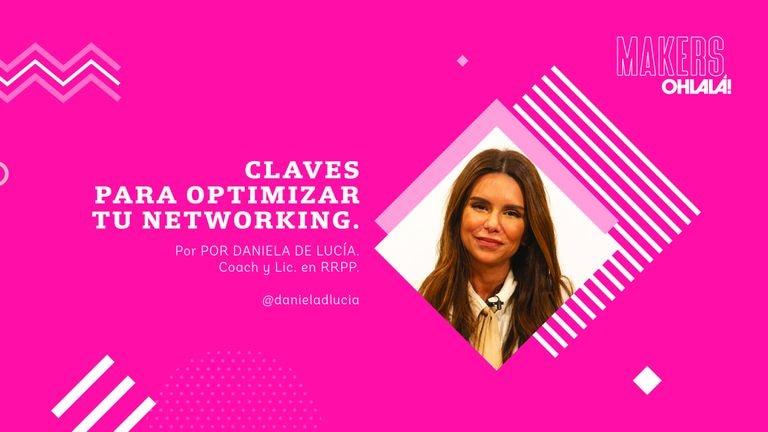 Daniela De Lucía nos da las claves para lograr un networking eficaz.