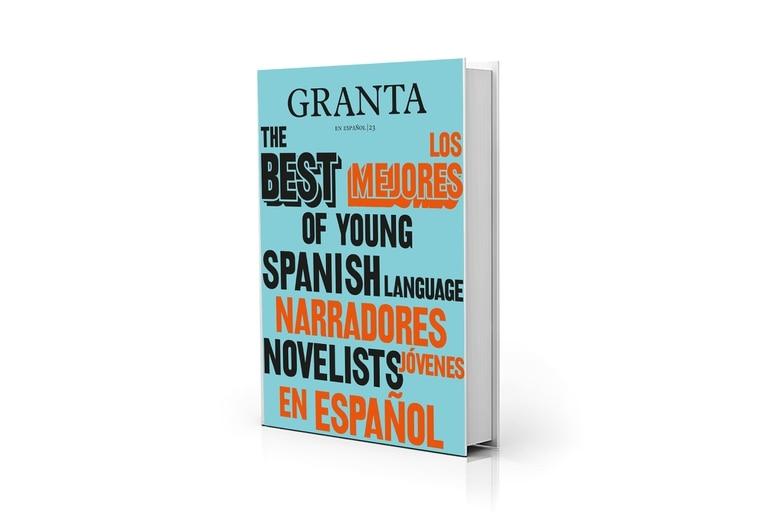 """Portada de la edición del número 23 de """"Granta en Español"""", con relatos de veinticinco escritores sub-35 de América Latina y España"""