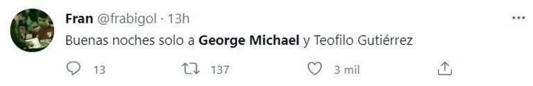 """""""Buenas noches solo a George Michael y Teófilo Gutiérrez"""""""