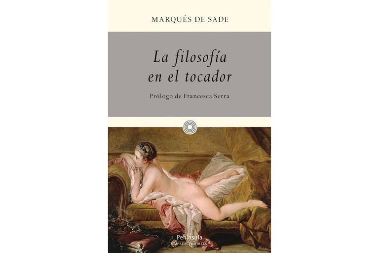 La filosofia en el tocador, escrita por el Marqués de Sade en 1795
