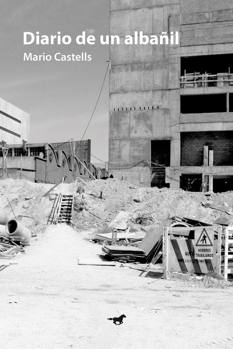 Diario de un albañil, de Mario Castells. Narrativa. Caballo Negro editora