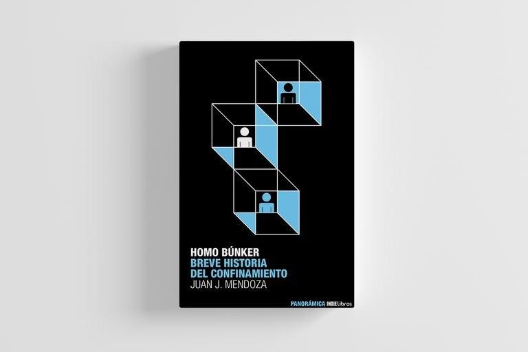 """""""Homo Bunker: Breve historia del confinamiento"""", el libro de Juan   J. Mendoza"""