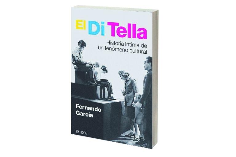 Reseña: El Di Tella, de Fernando García