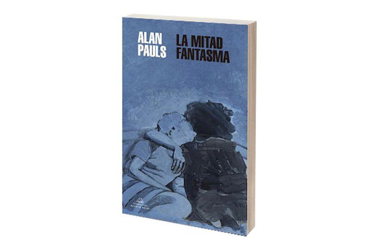Reseña: La mitad fantasma, de Alan Pauls