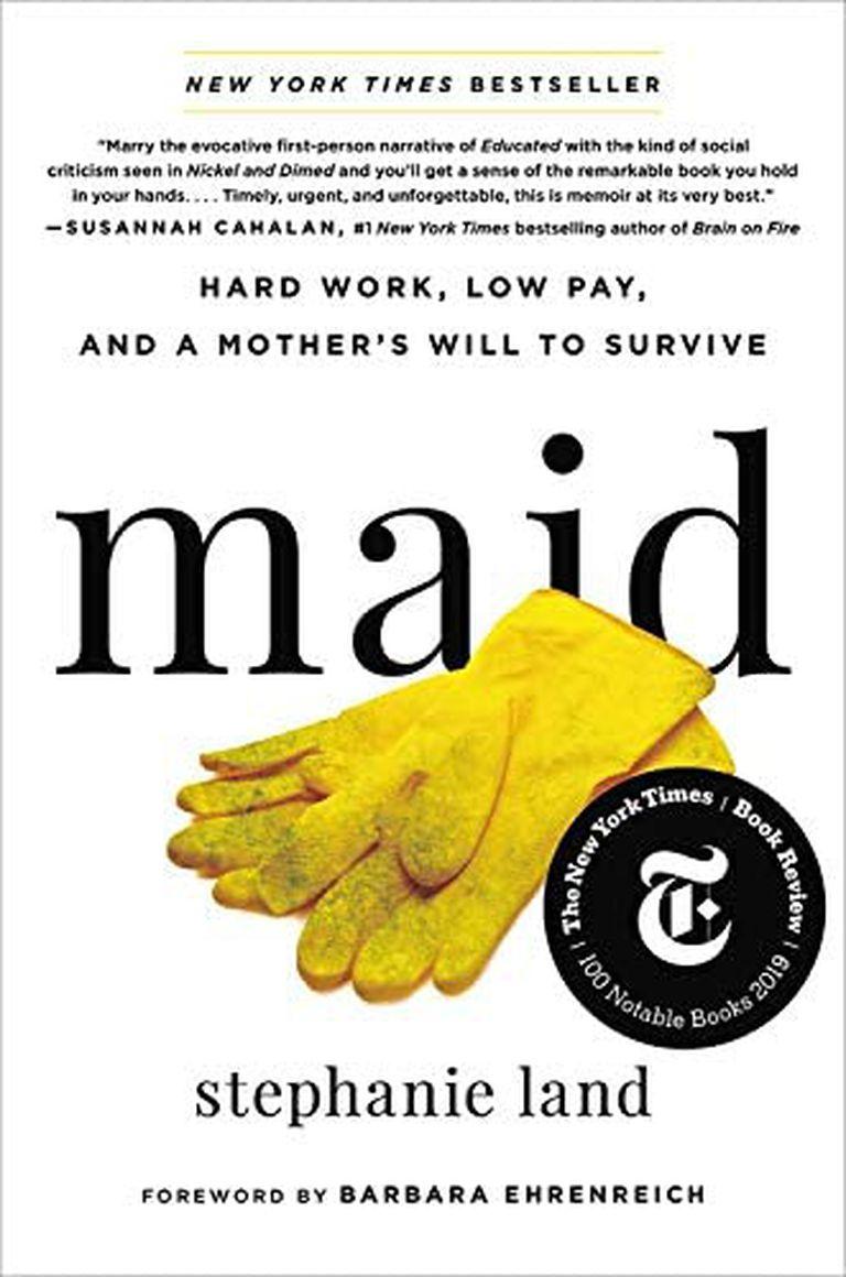 """El libro de Land: """"Maid: Hard Work, Low Pay, and a Mother's Will to Survive (Mucama: trabajo duro, poco pago y la voluntad de una madre de sobrevivir)"""