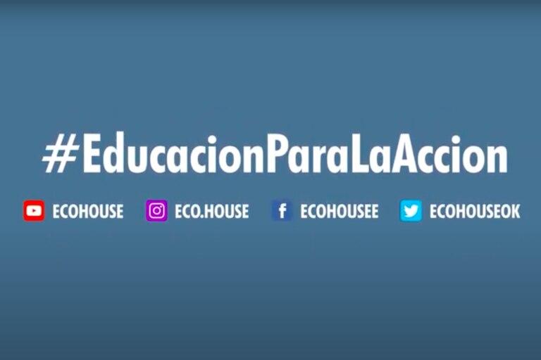 #EducacionParaLaAccion es el hashtag con el que Eco House presenta el Plan Nacional de Educación Ambiental Digital