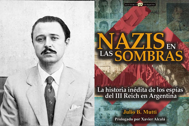 """Johannes Siegfried Becker, el espía del SD número 1 en Occidente. A la derecha, la portada del libro """"Nazis en las sombras"""" de Julio B. Mutti"""