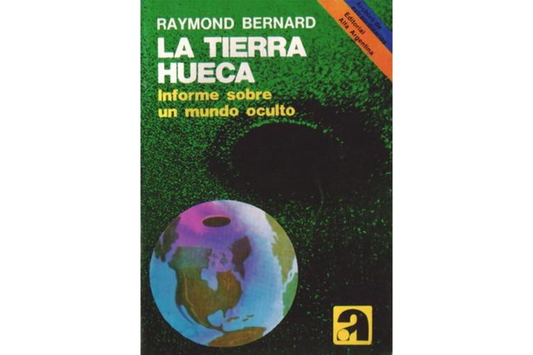 Raymon Bernard publicó La Tierra hueca: informe sobre un mundo oculto a fines de los años 60