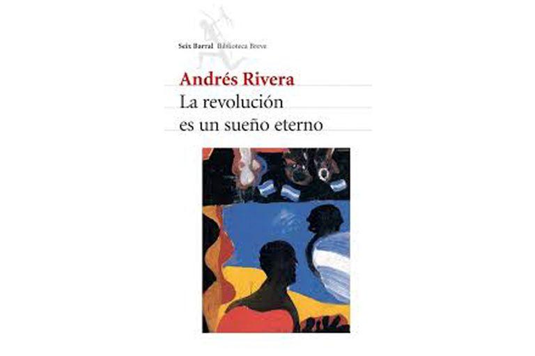 Una de las grandes novelas de Andrés Rivera, con Juan José Castelli como protagonista