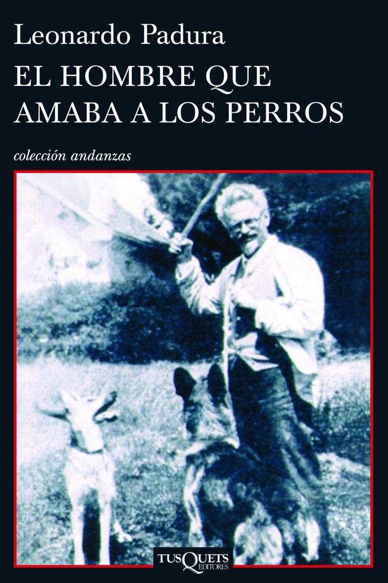 El hombre que amaba a los perros - Leonardo Padura