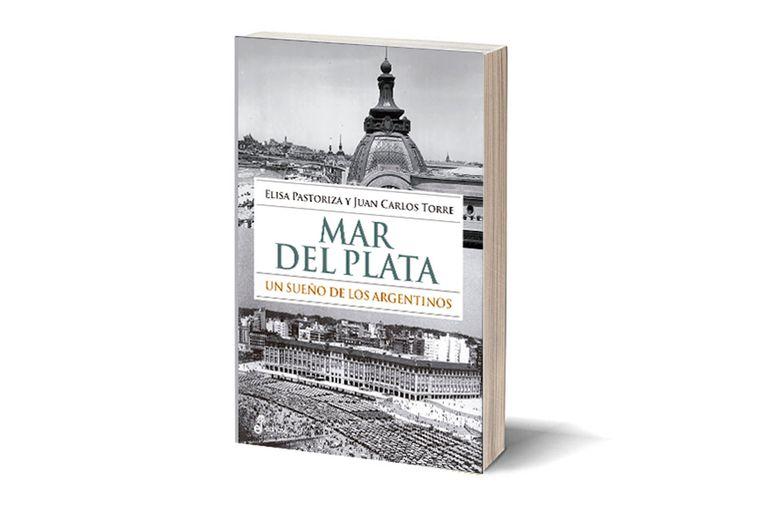"""Portada de """"Mar del Plata. Un sueño de los argentinos"""" (Edhasa)"""
