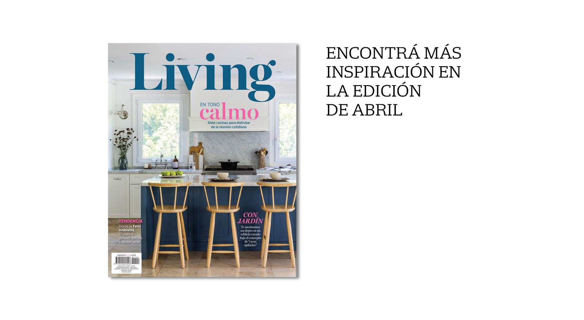 Suscribite a Living en miclub.lanacion.com.ar o llamando al 5199-4700.