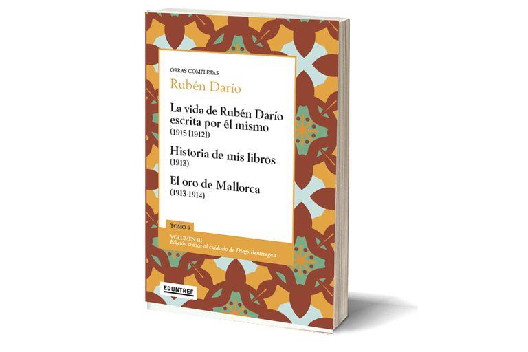 """Nuevo tomo de las """"Obras completas"""" de Rubén Darío, que reúne sus textos autobigráficos, al cuidado de Diego Bentivegna"""