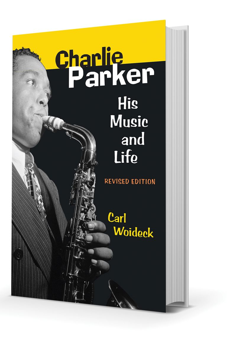 Charlie Parker: His Music And Life (Carl Woideck)
