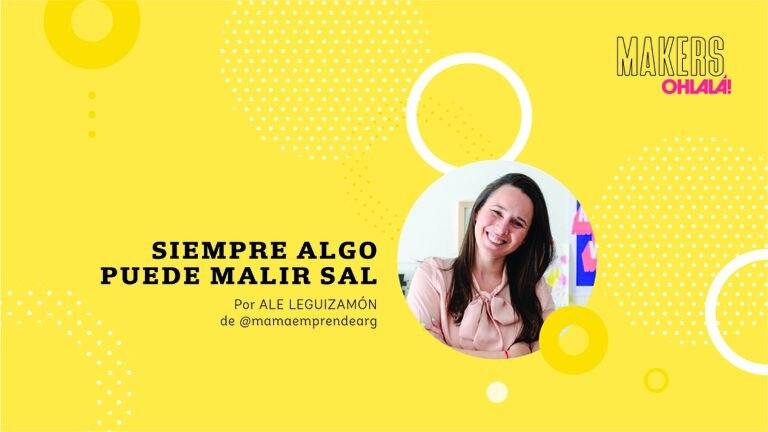 Ale Leguizamón, creadora de Mamá emprende, nos cuenta sobre los errores necesarios para aprender.
