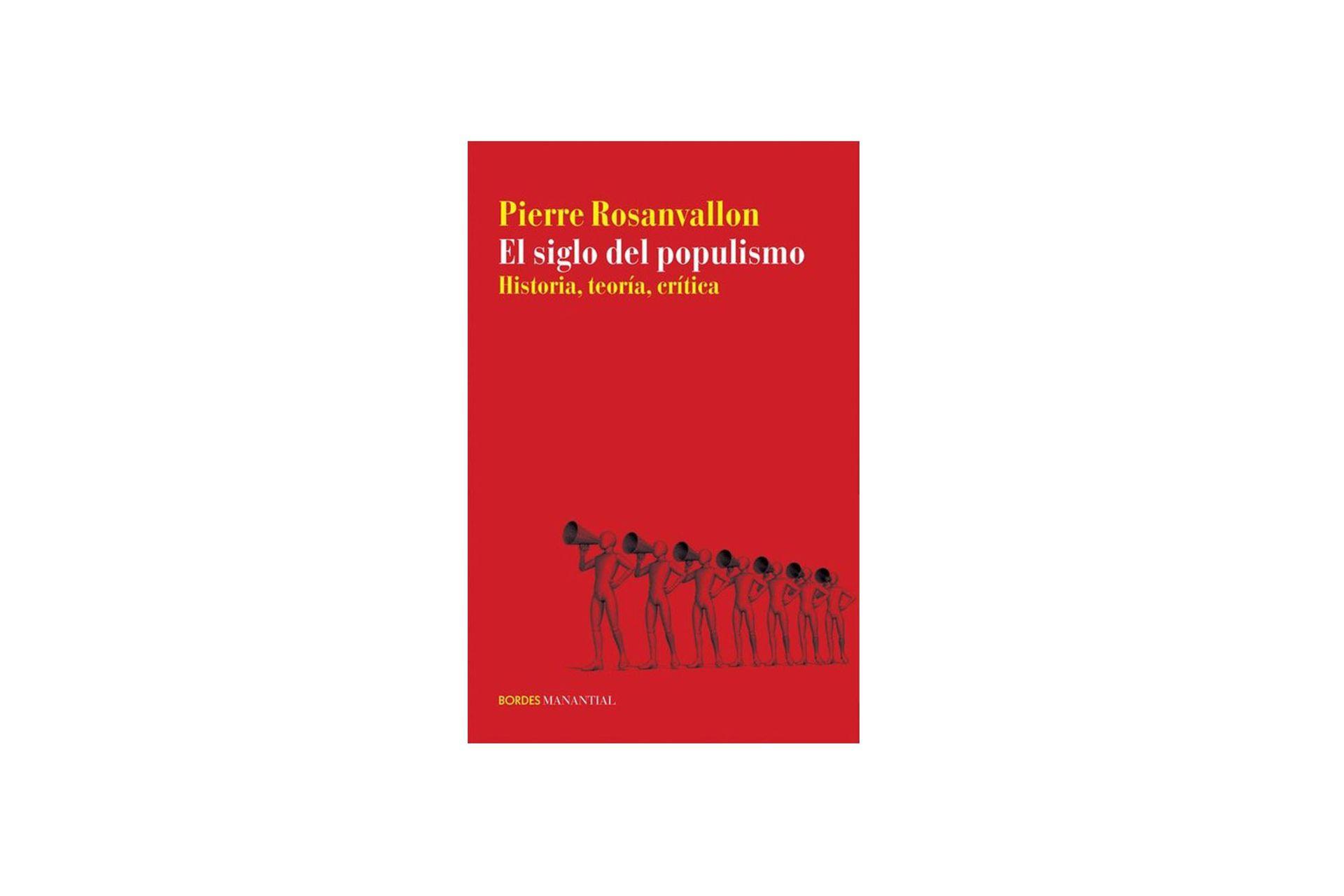 El siglo del populismo (Manantial), el libro de Rosanvallon