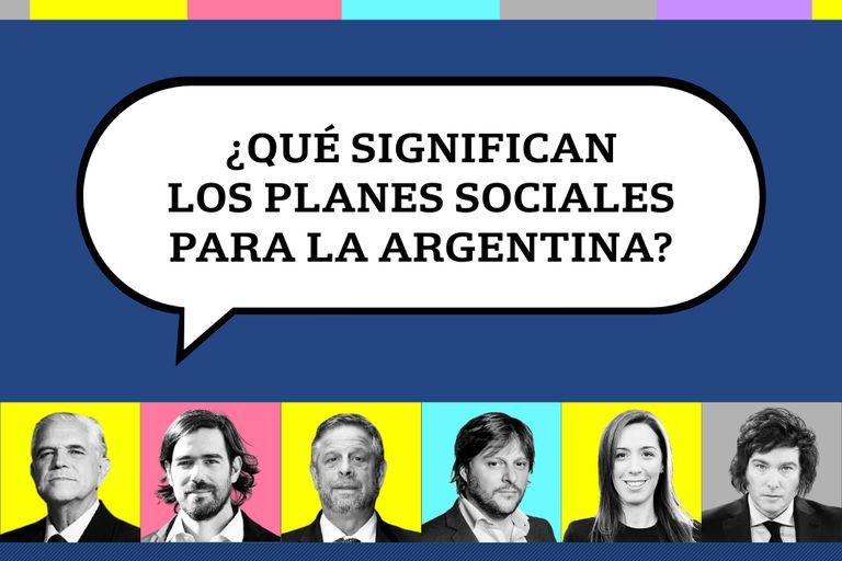 Según los candidatos, ¿Qué significan los planes sociales para la Argentina?