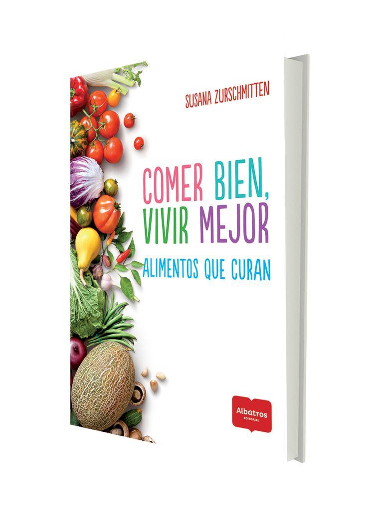 Alimentos que curan, de Susana Zurschmitten (Albatros)
